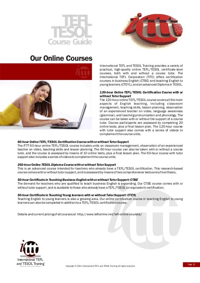 why complete tefl course Should i get tefl certified online or in a it's much easier to find a tefl course abroad from you need to complete an accredited course that will grant.