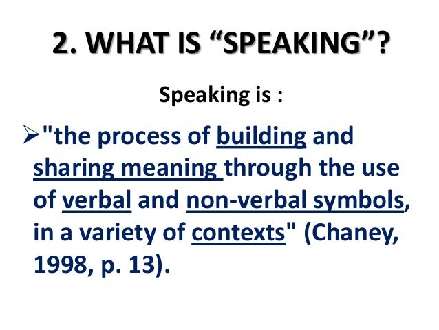 principles of speaking Principle of teaching listening and speaking - download as powerpoint presentation (ppt), pdf file (pdf), text file (txt) or view presentation slides online.