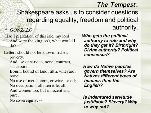 The Tempest:    Shakespeare asks us to consider questions       regarding equality, freedom and political GONZALO        ...