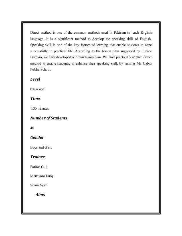 Direct method is one of the common methods used in Pakistan to teach Englishlanguage. It is a significant method to develo...