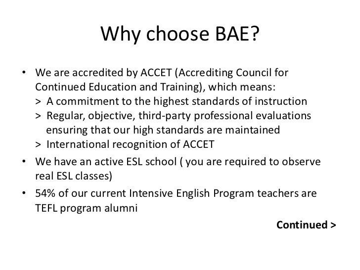 Why choose BAE? (Cont.)• We offer an academically demanding course in a family-like  atmosphere• We have a great reputatio...
