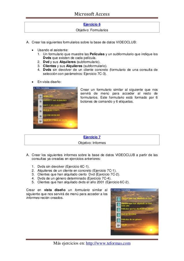 Microsoft Access                                      Ejercicio 6                                 Objetivo: FormulariosA. ...