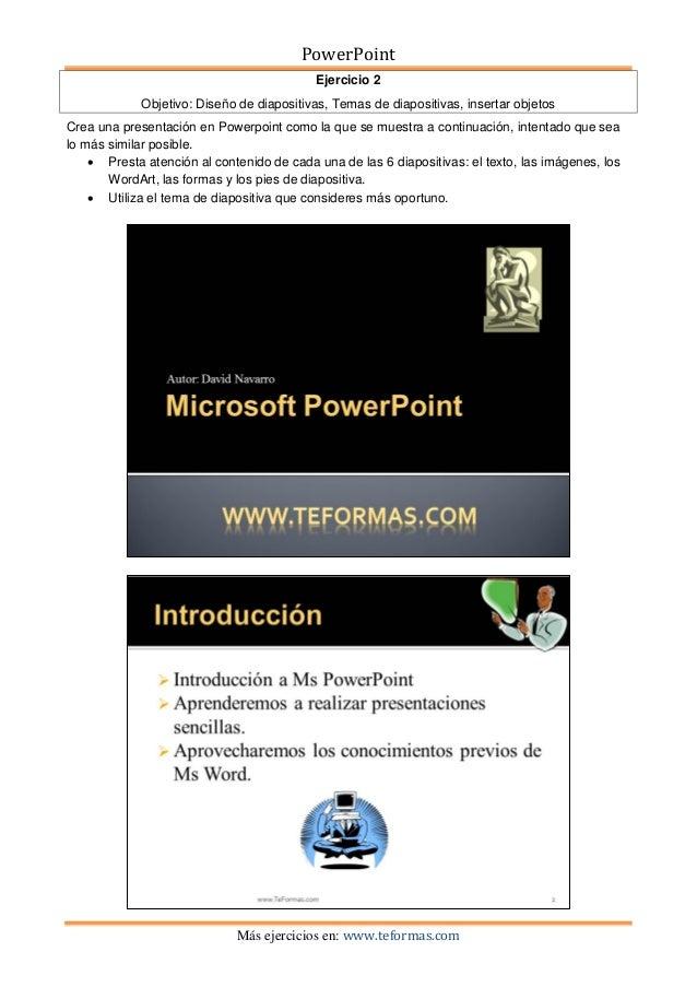 PowerPoint                                           Ejercicio 2             Objetivo: Diseño de diapositivas, Temas de di...