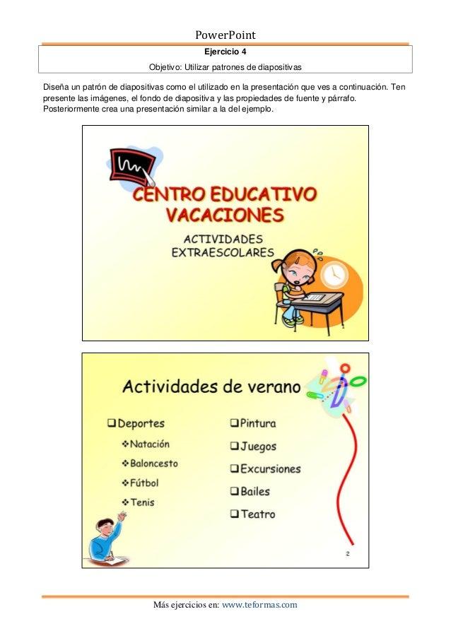 PowerPoint                                           Ejercicio 4                            Objetivo: Utilizar patrones de...