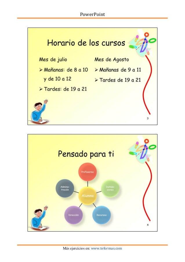PowerPointMás ejercicios en: www.teformas.com