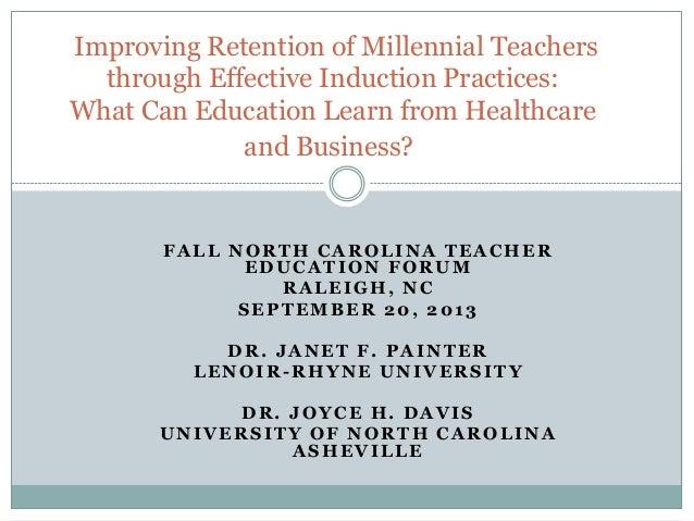 FALL NORTH CAROLINA TEACHER EDUCATION FORUM RALEIGH, NC SEPTEMBER 20, 2013 DR. JANET F. PAINTER LENOIR-RHYNE UNIVERSITY DR...