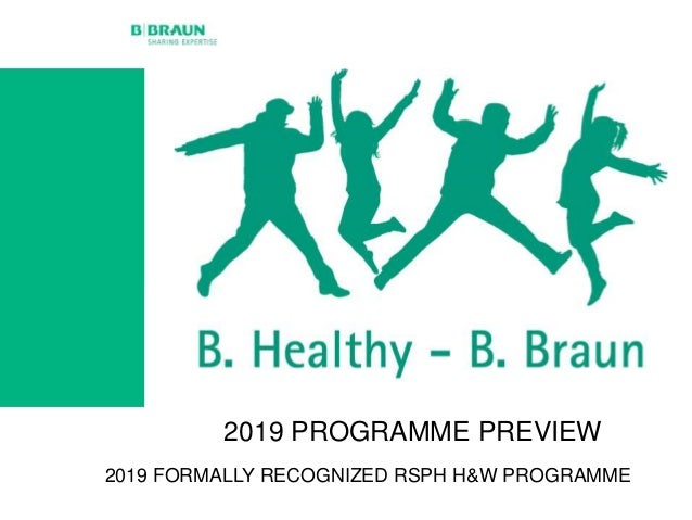 2019 PROGRAMME PREVIEW 2019 FORMALLY RECOGNIZED RSPH H&W PROGRAMME