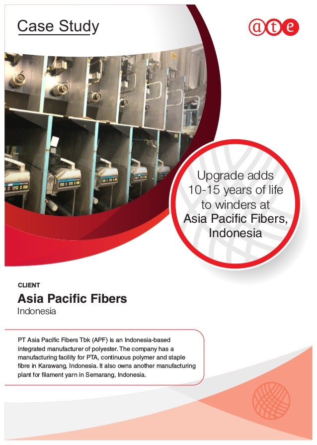 Case Study Upgrade adds 10-15 years of life to winders at Asia Pacific Fibers, Indonesia PT Asia Pacific Fibers Tbk (APF) is...
