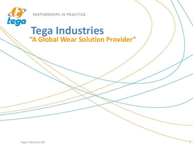 "Tega Industries ""A Global Wear Solution Provider"" Tega Industries Ltd 1"