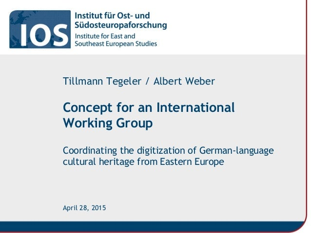 Concept for an International Working Group Coordinating the digitization of German-language cultural heritage from Eastern...