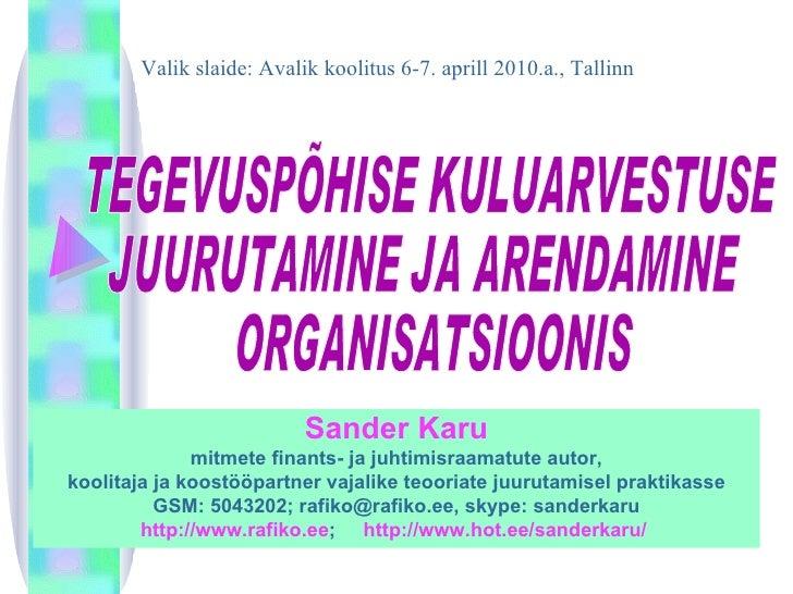 Sander Karu mitmete finants- ja juhtimisraamatute autor , koolitaja ja koostööpartner vajalike teooriate juurutamisel prak...