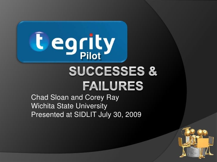 Pilot<br />Successes & Failures<br />Chad Sloan and Corey Ray<br />Wichita State University <br />Presented at SIDLIT July...