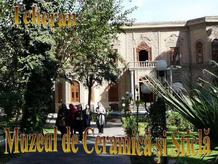 Teheran Muzeul de Ceramică şi Sticlă
