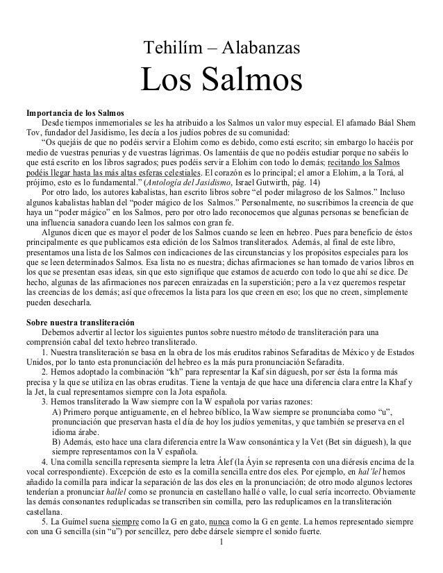 Tehilím – Alabanzas  Los Salmos Importancia de los Salmos Desde tiempos inmemoriales se les ha atribuido a los Salmos un v...