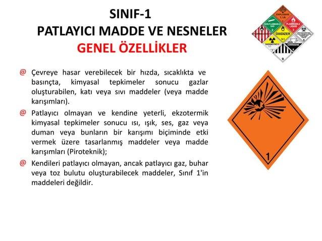 SINIF-1 PATLAYICI MADDE VE NESNELER GENEL ÖZELLİKLER @ Çevreye hasar verebilecek bir hızda, sıcaklıkta ve basınçta, kimyas...