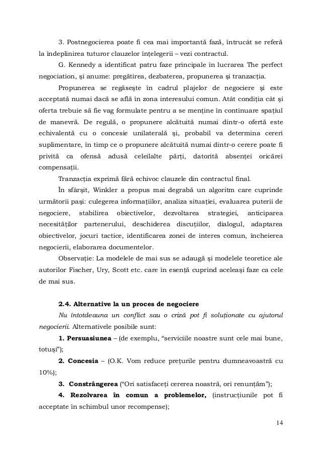143. Postnegocierea poate fi cea mai importantă fază, întrucât se referăla îndeplinirea tuturor clauzelor înţelegerii – ve...