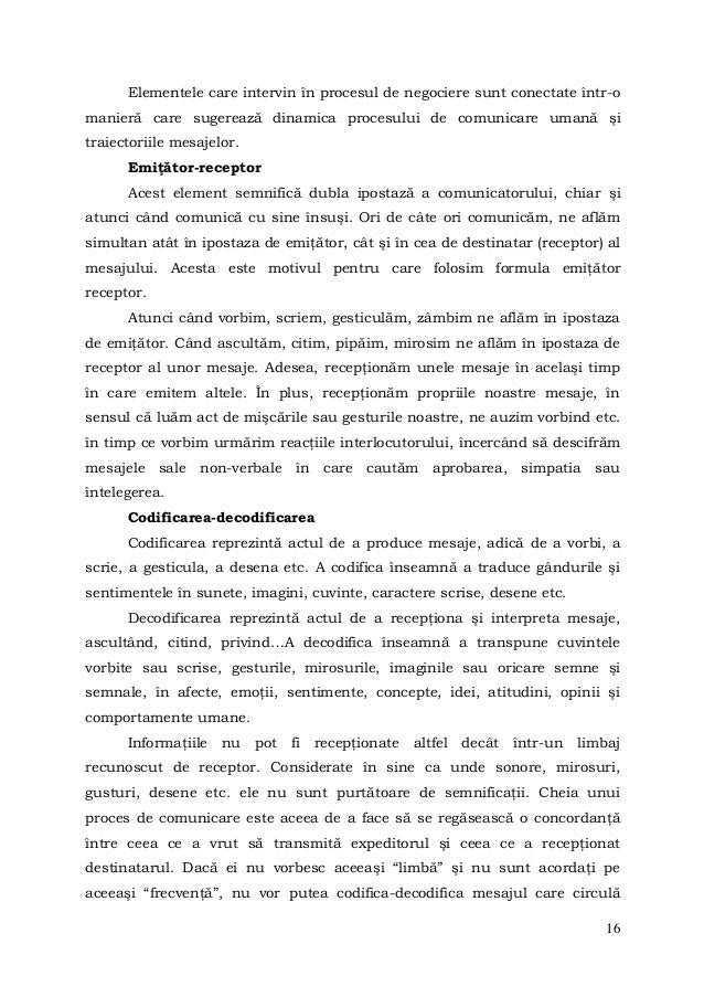 16Elementele care intervin în procesul de negociere sunt conectate într-omanieră care sugerează dinamica procesului de com...