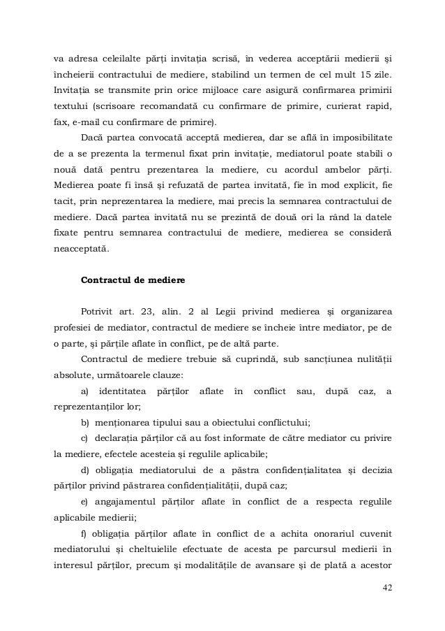 42va adresa celeilalte părţi invitaţia scrisă, în vederea acceptării medierii şiîncheierii contractului de mediere, stabil...