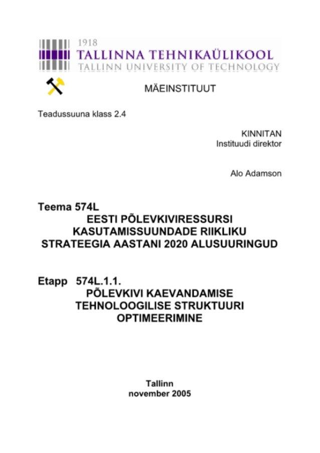 Tehnoloogia - Põlevkivi arengukava alusuuringud - Mäeinstituut