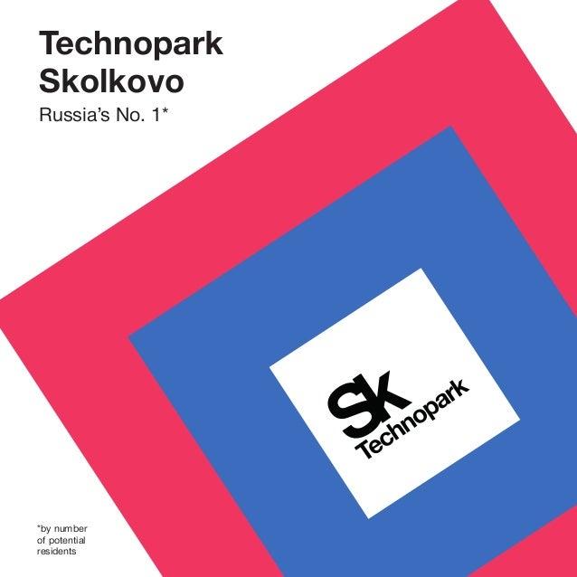 TechnoparkSkolkovoRussia's No. 1**by numberof potentialresidents