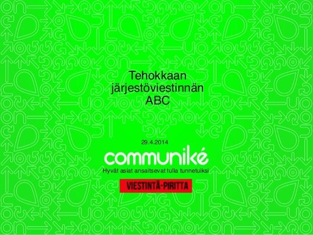 Tehokkaan järjestöviestinnän ABC Hyvät asiat ansaitsevat tulla tunnetuiksi 29.4.2014