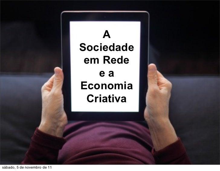 A                              Sociedade                               em Rede                                 ea         ...