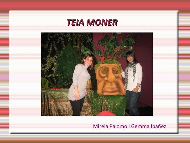 TEIA MONER Mireia Palomo i Gemma Ibáñez
