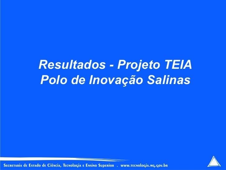 Resultados - Projeto TEIA Polo de Inovação Salinas