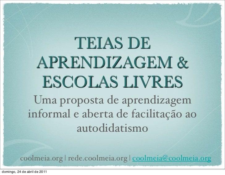 TEIAS DE                     APRENDIZAGEM &                     ESCOLAS LIVRES                 Uma proposta de aprendizage...