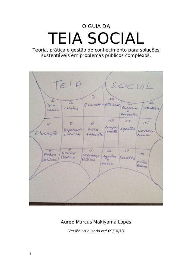 O GUIA DA TEIA SOCIAL Teoria, prática e gestão do conhecimento para soluções sustentáveis em problemas públicos complexos....