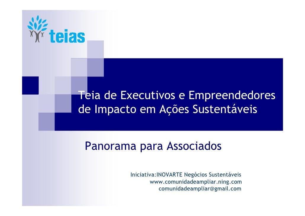 Teia de Executivos e Empreendedores de Impacto em Ações Sustentáveis    Panorama para Associados           Iniciativa:INOV...