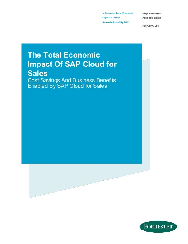 A Forrester Total Economic  Project Director:  Impact™ Study  Adrienne Breslin  Commissioned By SAP February 2014  The Tot...