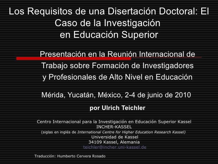 Los Requisitos de una Disertación Doctoral: El Caso de la Investigación  en Educación Superior Presentación en la Reunión ...