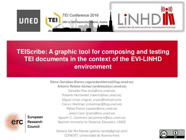 TEIScribe: A graphic tool for composing and testing TEI documents in the context of the EVI-LINHD environment Elena Gonzál...