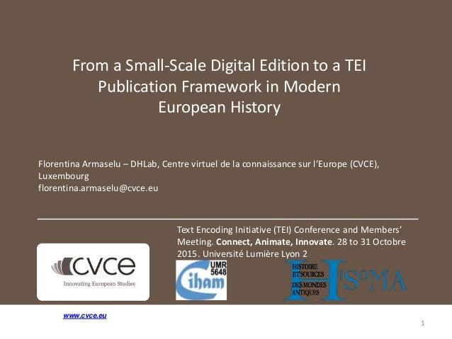 Florentina Armaselu – DHLab, Centre virtuel de la connaissance sur l'Europe (CVCE), Luxembourg florentina.armaselu@cvce.eu...