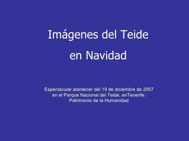 Imágenes del Teide en Navidad Espectacular atardecer del 19 de diciembre de 2007 en el Parque Nacional del Teide, enTeneri...