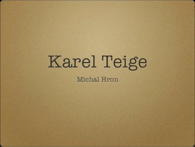 Karel Teige   Michal Hron