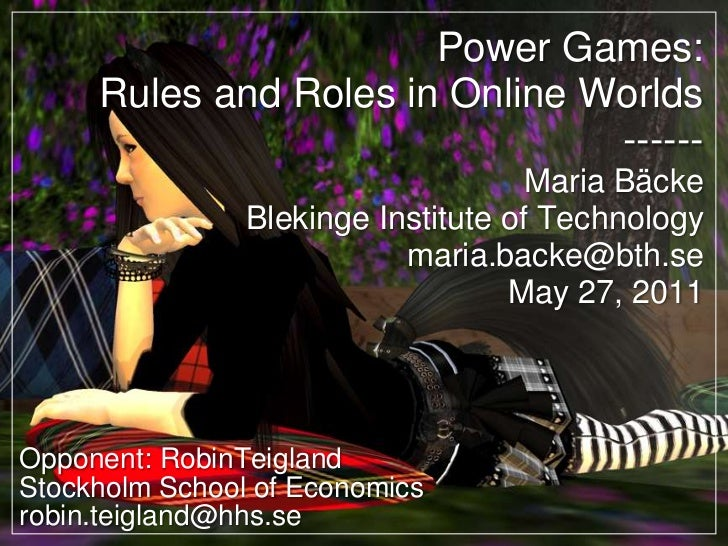 Power Games:     Rules and Roles in Online Worlds                                ------                                   ...