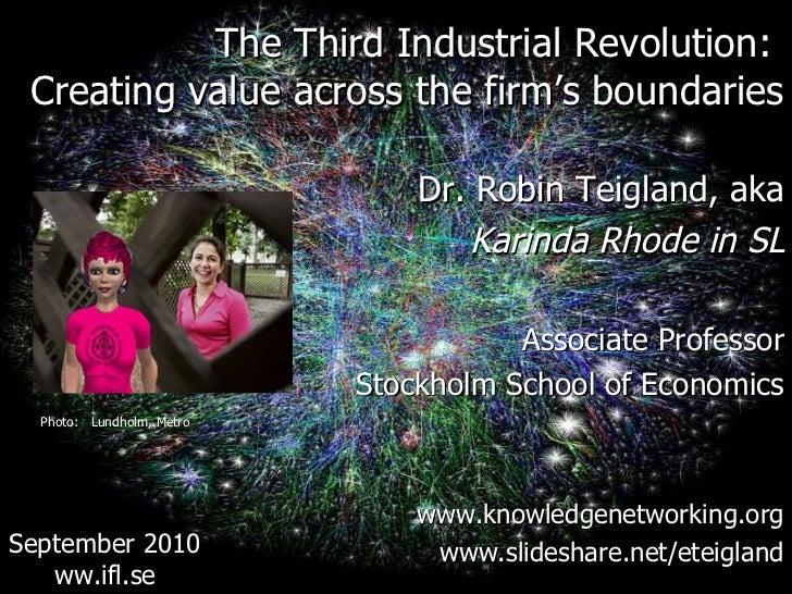 <ul><li>The Third Industrial Revolution:  </li></ul><ul><li>Creating value across the firm's boundaries </li></ul><ul><li>...