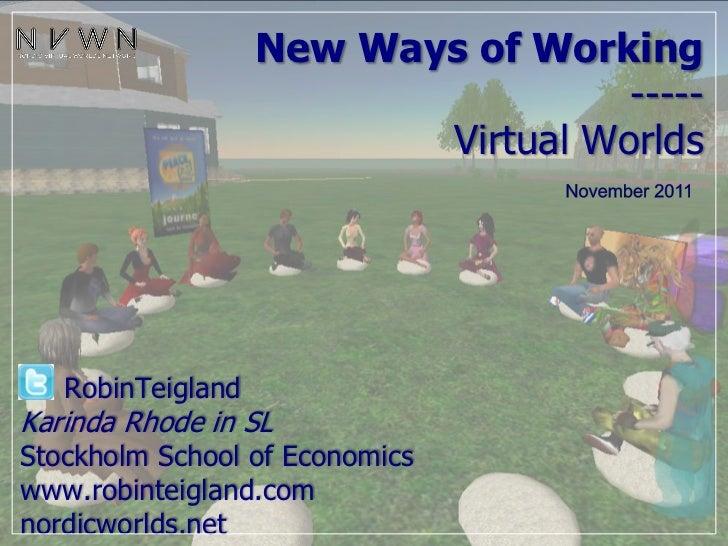 New Ways of Working                                    -----                          Virtual Worlds   RobinTeiglandKarind...