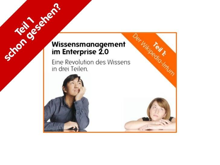 Die Entdeckung des Menschen: Wissensmanagement im Enterprise 2.0 Slide 2