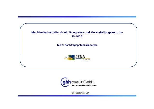 Machbarkeitsstudie für ein Kongress- und Veranstaltungszentrum in Jena Teil 2: Nachfragepotenzialanalyse Dr. Hank-Haase & ...