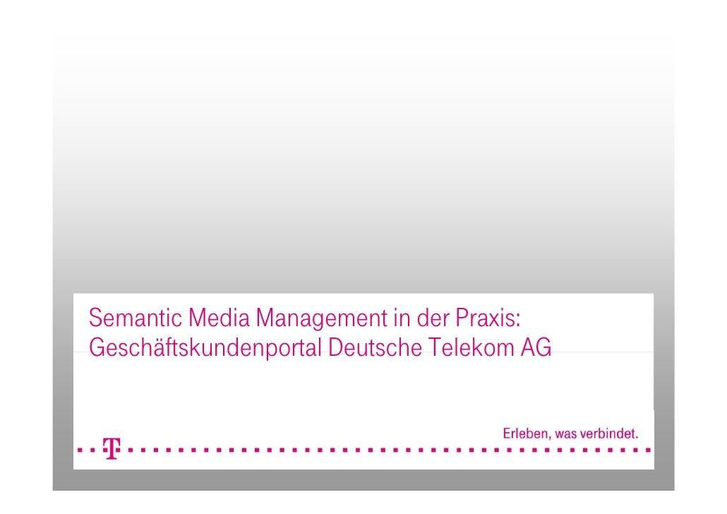 Semantic Media Management in der Praxis: Geschäftskundenportal Deutsche Telekom AG