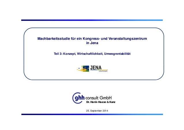 Machbarkeitsstudie für ein Kongress- und Veranstaltungszentrum in Jena Teil 3: Konzept, Wirtschaftlichkeit, Umwegrentabili...