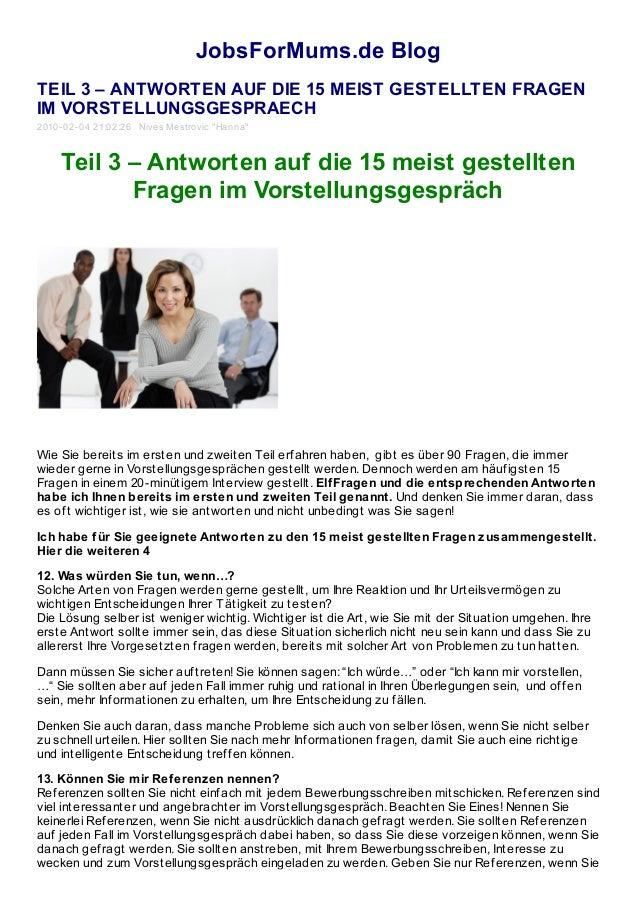 JobsForMums.de Blog TEIL 3 – ANTWORTEN AUF DIE 15 MEIST GESTELLTEN FRAGEN IM VORSTELLUNGSGESPRAECH 2010-02-04 21:02:26 Niv...