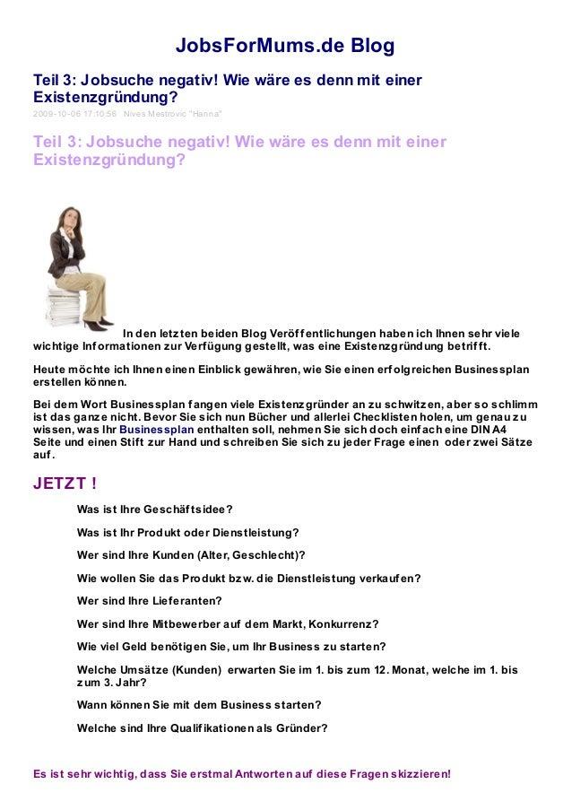 JobsForMums.de Blog Teil 3: Jobsuche negativ! Wie wäre es denn mit einer Existenzgründung? 2009-10-06 17:10:56 Nives Mestr...