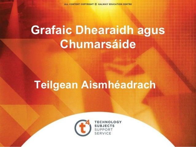 Grafaic Dhearaidh agus Chumarsáide Teilgean Aismhéadrach