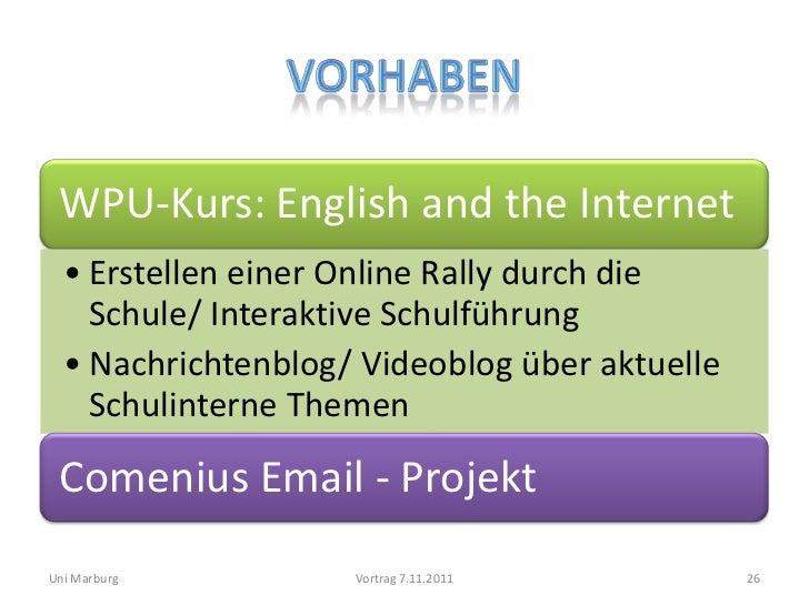 WPU-Kurs: English and the Internet  • Erstellen einer Online Rally durch die    Schule/ Interaktive Schulführung  • Nachri...