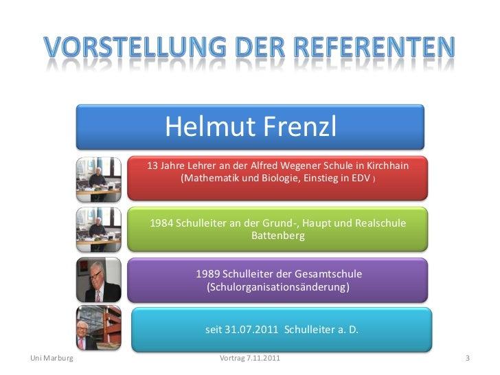 Helmut Frenzl              13 Jahre Lehrer an der Alfred Wegener Schule in Kirchhain                     (Mathematik und B...