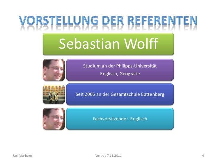 Sebastian Wolff                   Studium an der Philipps-Universität                           Englisch, Geografie       ...